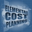 Elemental cost planning word on business digital touch screen — Stock Photo