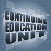 Continuing education unit word on business digital touch screen — Stock Photo