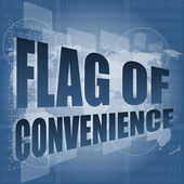 Flag of convenience word on digital touch screen — Stock Photo