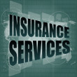 Word insurance services on digital screen 3d — Stock Photo