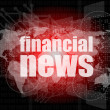 Financial news words on digital touch screen — Stock Photo