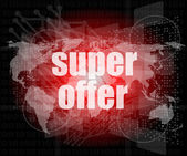 Marketing concept: words super offer on digital screen — Stock Photo