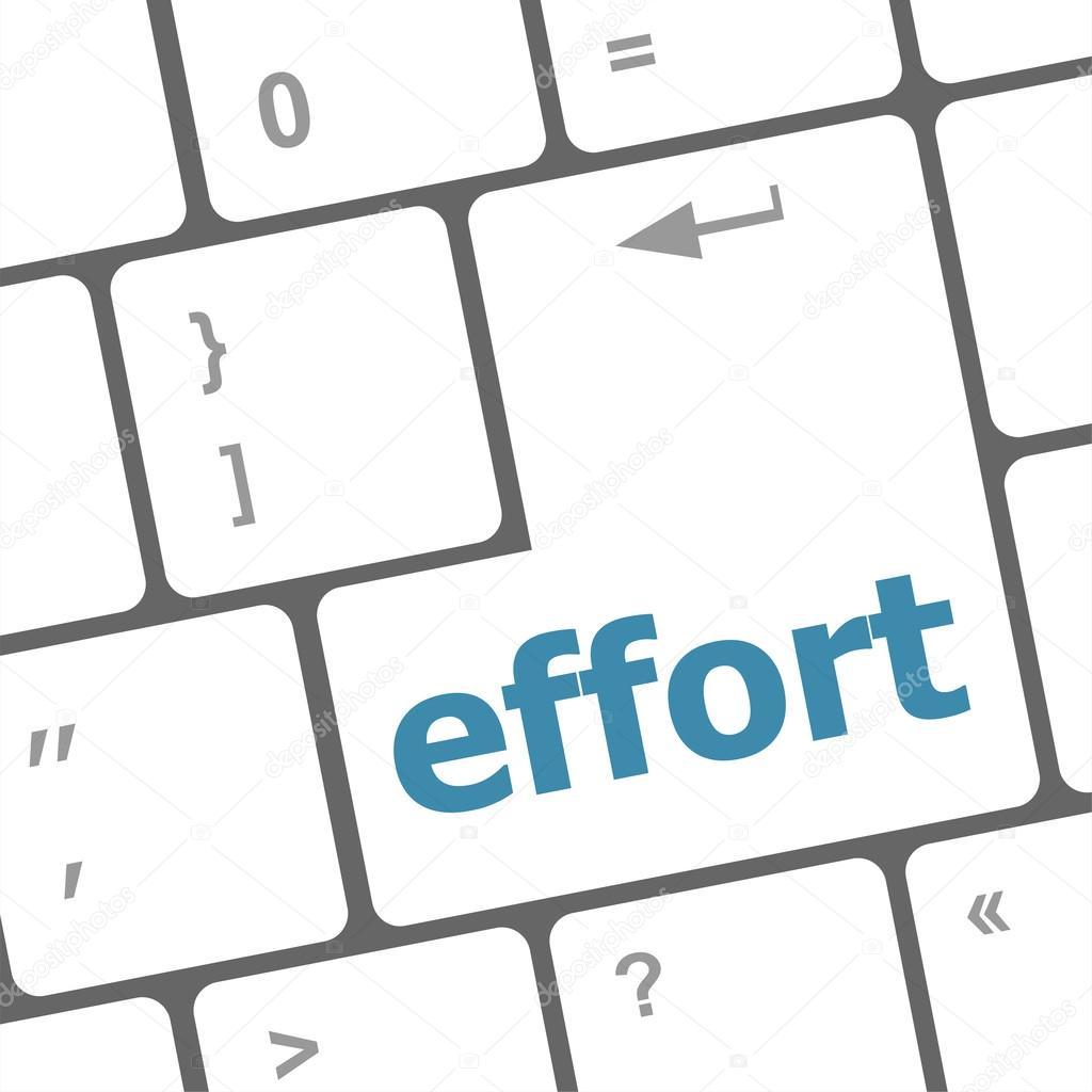 Effort word on keyboard key, notebook computer button ...