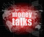 Money talks word on businness digital touch screen — Stock Photo