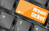 Dream ticket button on computer keyboard key — Stock Photo