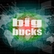 Big bucks words on digital touch screen — Stock Photo #36499165