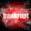 Bankrupt word on touch screen, modern virtual technology background — Stock Photo #36509007