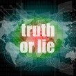 Stock Photo: Truth or lie text on digital touch screen interface