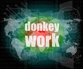 Donkey work text on digital touch screen interface — Stock Photo