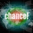 Chance text on digital touch screen interface — Stock Photo