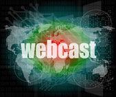 Parole di webcast su interfaccia digitale touchscreen - concetto di business — Foto Stock