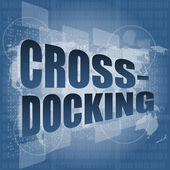 Cross docking word on digital touch screen — Stock Photo