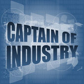 Captain of industry word on digital touch screen interface hi technology — Foto Stock