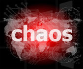 Chaos word on business digital touch screen — Stock Photo