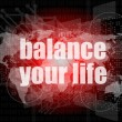 Life style concept: words balance you life on digital screen — Stock Photo #39711395