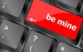 Be mine words on keyboard enter key — Stock Photo