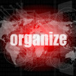 Social concept: word organize on digital touch screen background — Stock Photo #41447749