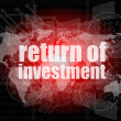 Business concept: words return of investment on digital background — Stock Photo #41457117