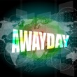 Awayday word on digital touch screen — Stock Photo