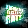 Stock Photo: Words average daily rate on digital touch screen