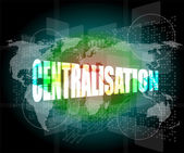 Business concept: centralisation word on digital screen — Foto Stock