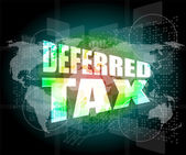 Deferred tax words on digital screen with world map — Stock Photo