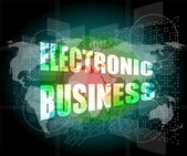 Electronic business word on digital touch screen — Stock Photo