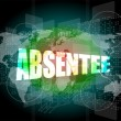 Absentee word on digital touch screen — Stock Photo