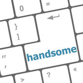 Computer keyboard with words handsome on enter button — Photo