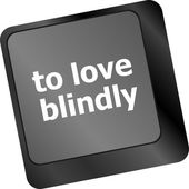 To love blindly, keyboard with computer key button — Stock Photo