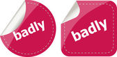Badly word on stickers button set, label, business concept — Stock Photo