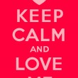Keep Calm And Love Me — Stock Vector