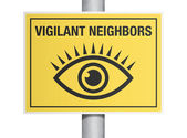 Vigilant neighbors sign — Stock Vector