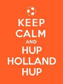 Mantener la calma y la hup hup holland — Vector de stock