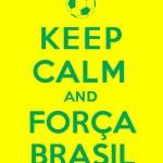 ������, ������: Keep calm and Forca Brasil