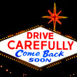 "Reverse of Las Vegas sign reading ""Drive Carefully"" — Stock Photo #13626505"