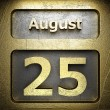 August 25 golden sign — Stock Photo #23197518