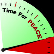 Time For Peace Message Means Anti War And Peaceful - Stock Photo