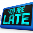 You Are Late Message Shows Tardiness And Lateness — Stock Photo #21246067