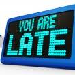 You Are Late Message Shows Tardiness And Lateness — Stock Photo