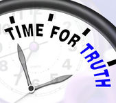 Time For Truth Message Shows Honest And True — Stock Photo