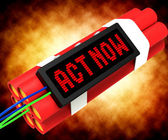 Act Now Dynamite Shows Urgency For Action — Stock Photo