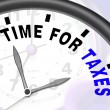 Time For Taxes Message Shows Taxation Due — Stock Photo