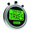 Stock Photo: Time For Taxes Message Means Taxation Due