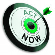 Act Now Shows Sign To Take Action — Stock Photo