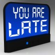 Stock Photo: You Are Late Message Showing Tardiness And Lateness