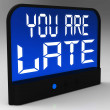 You Are Late Message Showing Tardiness And Lateness — Stock Photo #21852455