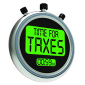 Time For Taxes Message Means Taxation Due — Stock Photo
