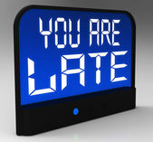 You Are Late Message Showing Tardiness And Lateness — Stock Photo
