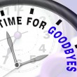 Stock Photo: Time For Goodbyes Message Showing Farewell Or Bye